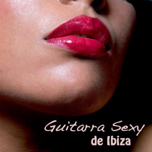 Guitarra Sexy de Ibiza, Vero Lounge: Msicas de Fundo Sensuais, Guitarra Eletrica & Erotica Lounge