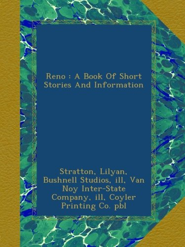 Read Online Reno : A Book Of Short Stories And Information pdf epub