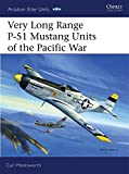 Very Long Range P-51 Mustang Units of the Pacific War (Aviation Elite Units)