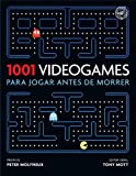 1001 Video Games Para Jogar Antes de Morrer