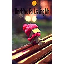 Thank You For Leaving Me: The Limbs In Love