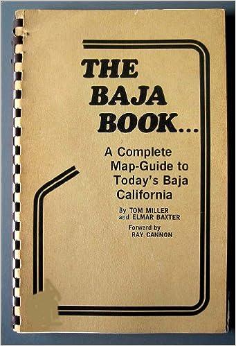 The Baja BookA Complete Map  Guide to Todays Baja California