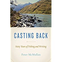 Casting Back: Sixty Years of Fishing and Writing