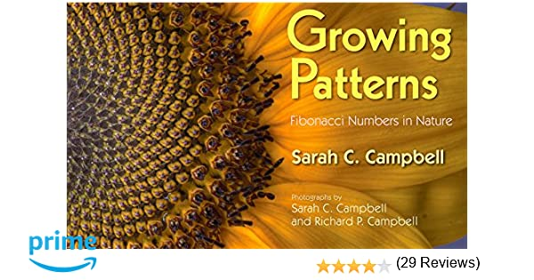 Growing Patterns: Fibonacci Numbers in Nature: Sarah C. Campbell ...