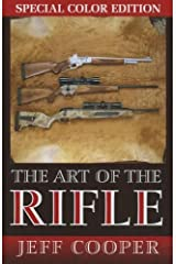 The Art of the Rifle: Color Edition Softcover by Jeff Cooper (2013-03-01) Paperback