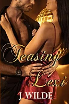 Teasing Lexi (Letting Go Series Book 1) by [Wilde, J]