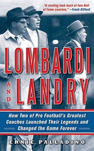 Lombardi and Landry: How Two of Pro Football's Greatest Coaches Launched Their Legends and Changed the Game Forever (Sleeping Coach)