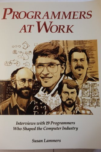 Programmers at Work: Interviews With 19 Programmers Who Shaped the Computer Industry (Tempus)