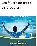 Les fautes de trade de produits (Trend Following Mentor) (French Edition)