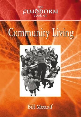 The Findhorn Book of Community Living (The Findhorn Book Of series)