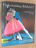 Understanding ballet: The steps of the dance from classroom to stage;