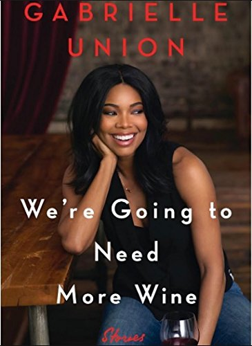 [We're Going to Need More Wine](by Gabrielle We are Going to Need More Wine)