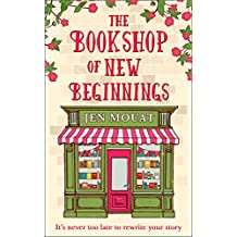 The Bookshop of New Beginnings: Heart-warming, uplifting – a perfect feel good read!