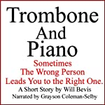 Trombone and Piano: A Love Story | Will Bevis
