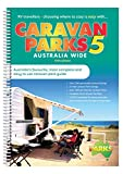 Caravan Parks Australia Wide 5: Australia's favourite, most complete and easy to use Caravan Park Guide
