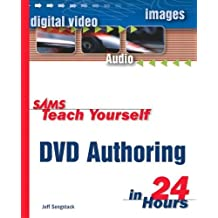 Sams Teach Yourself DVD Authoring in 24 Hours by Jeff Sengstack (2003-09-24)