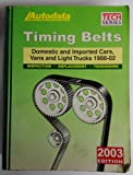 img - for Timing Belts: Domestic and Imported Vehicles, 1988-2002 book / textbook / text book