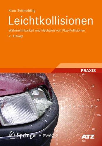 Leichtkollisionen: Wahrnehmbarkeit und Nachweis von Pkw-Kollisionen (ATZ/MTZ-Fachbuch)