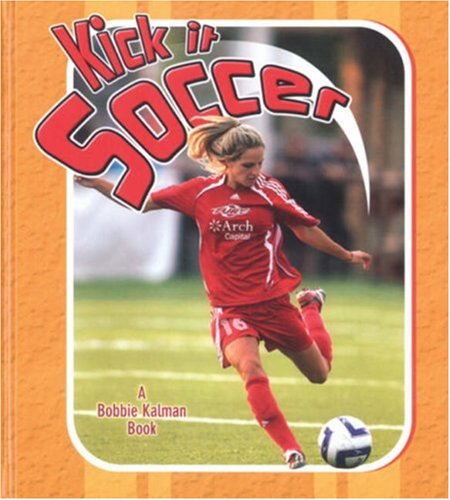 Moose Kick (Kick It Soccer (Sports Starters))