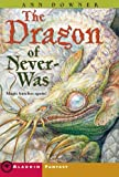 The Dragon of Never-Was, Ann Downer, 1416954538