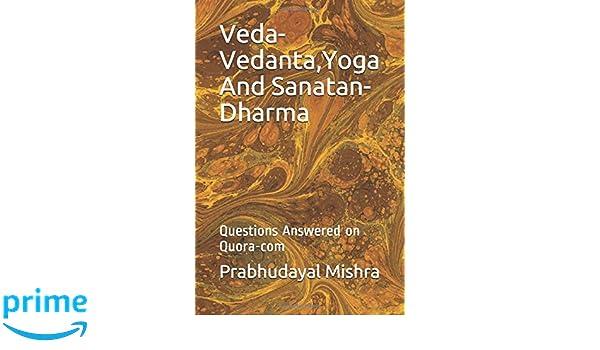 Veda-Vedanta,Yoga And Sanatan-Dharma: Questions Answered on ...