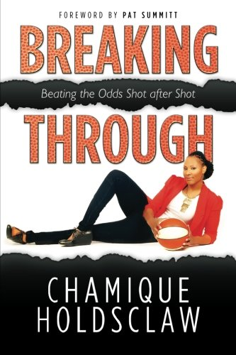 Breaking Through: Beating The Odds Shot after Shot (Volume 1) pdf epub