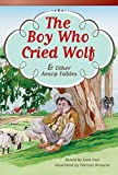 The Boy Who Cried Wolf and Other Aesop Fables (Read! Explore! Imagine! Fiction Readers: Level 3.9)