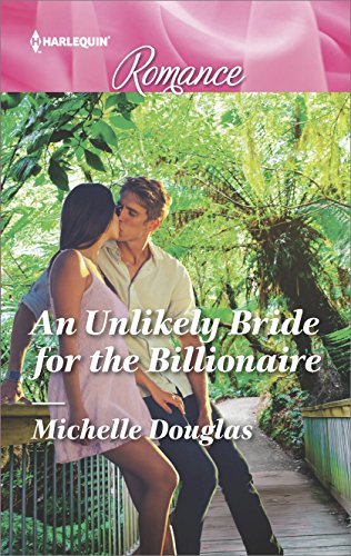 An Unlikely Bride For The Billionaire by Michelle Douglas