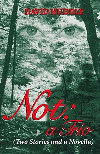 Not : A Trio - David Huddle