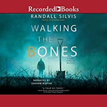 Walking the Bones Audiobook by Randall Silvis Narrated by Graham Winton