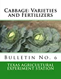 Cabbage: Varieties and Fertilizers: Bulletin No. 6