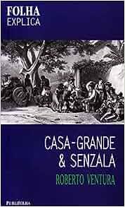 Casa-grande & senzala (Folha explica): Roberto Ventura