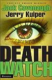 Death Watch, Jack Cavanaugh, 0310215765
