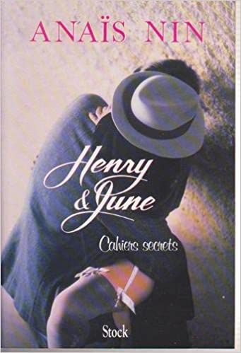 Livres gratuits Cahiers secrets : Henry and June, octobre 1931-octobre 1932 pdf ebook