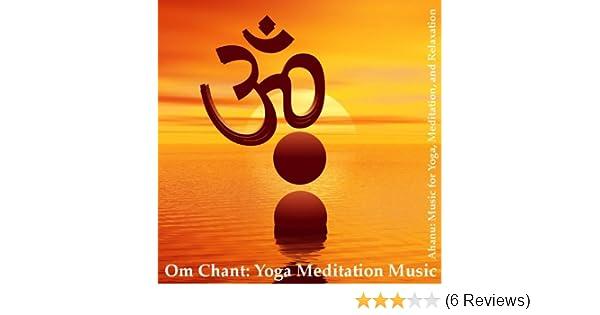 Om Chant: Yoga Meditation Music (Aum Chant) by Meditation and