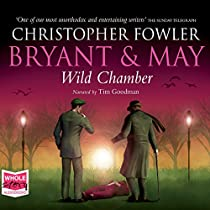 BRYANT & MAY - WILD CHAMBER: BRYANT AND MAY, BOOK 14