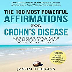 The 100 Most Powerful Affirmations for Crohn's Disease