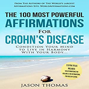 The 100 Most Powerful Affirmations for Crohn's Disease Audiobook