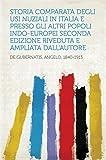 Storia comparata degli usi nuziali in Italia e presso gli altri popoli indo-europei Seconda edizione riveduta e ampliata dall'autore
