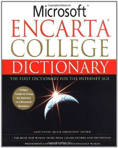 Microsoft Encarta College Dictionary: The First Dictionary For The Internet Age 1st (first) edition published by St. Martin's Press (2001) Hardcover
