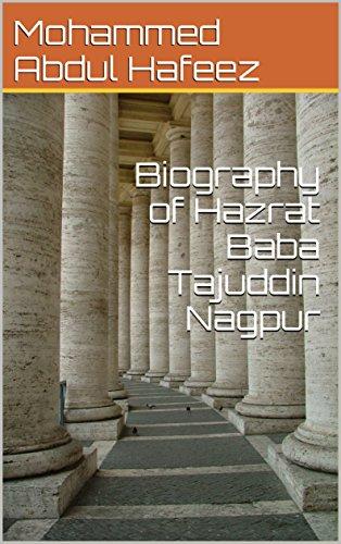 Biography of Hazrat Baba Tajuddin Nagpur: MOHAMMED ABDUL