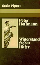 Widerstand gegen Hitler: Probleme d. Umsturzes : stark erw. Fassung e. am 17. Januar 1978 in d. Johannes-Gutenberg-Univ. in Mainz gehaltenen Vortrages (Serie Piper ; 190) (German Edition)