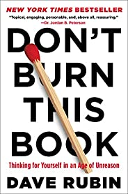 Don't Burn This Book: Thinking for Yourself in an Age of Unre