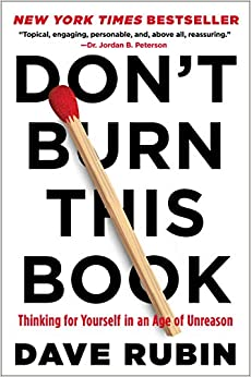 Don't Burn This Book: Thinking for Yourself in an Age of Unreason