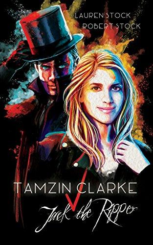 Tamzin Clarke v Jack the Ripper by [Stock, Lauren, Stock, Robert]