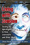 Living With Zombies: Society in Apocalypse in Film, Literature and Other Media (Contributions to Zombie Studies)