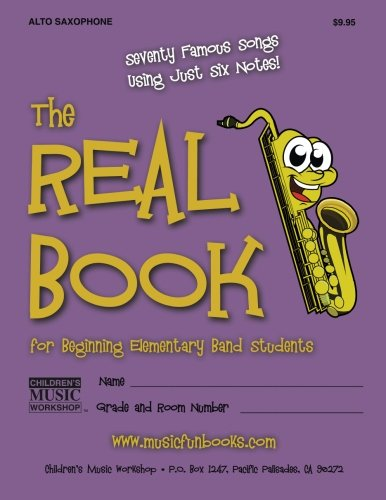 The Real Book for Beginning Elementary Band Students (Alto Sax): Seventy Famous (Elementary Music Book)