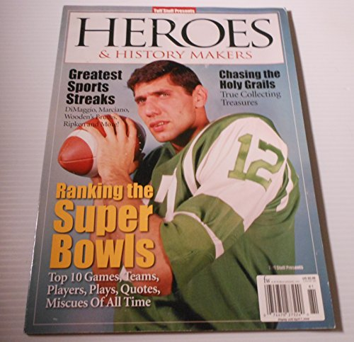 Tuff Stuff Presents Heroes & History Makers 2007**Ranking the Super Bowls**(Joe Namath on cover)[books,magazines, periodicals]**Wear on cover, (Joe Namath Cover)