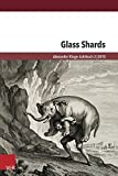 Glass Shards: Echoes of a Message in a Bottle (Alexander Kluge-Jahrbuch) by Richard Langston (2015-10-01)