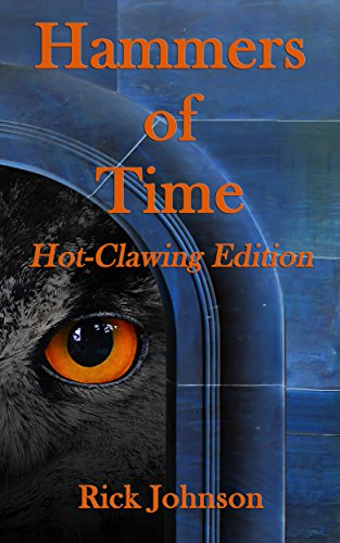 Hammers of Time: Hot-Clawing Edition (Wood Cow Chronicles Book 0)